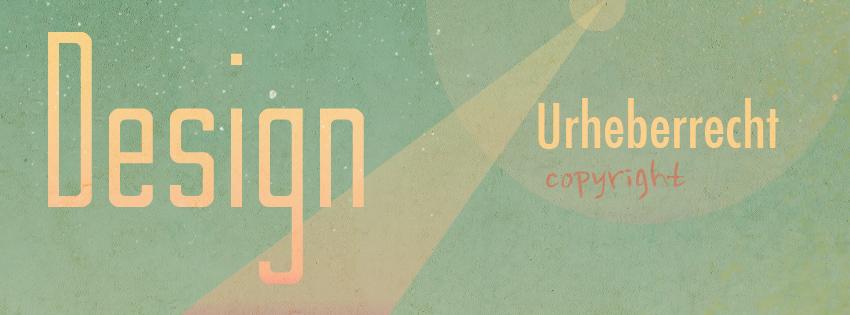 Design - urheberrechtlicher Schutz